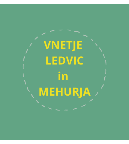 VNETJE LEDVIC in MEHURJA